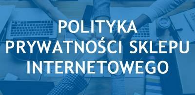 Polityka prywatności sklepu internetowego wzór